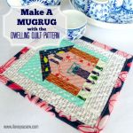 Make a Mugrug from the Dwelling Quilt Pattern