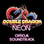 Double Dragon Neon, ascoltiamo la colonna sonora