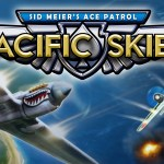 Sid Meier's Ace Patrol: Pacific Skies, date per le versioni Pc ed iOS