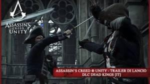 Assassin's Creed Unity, trailer di lancio per Dead Kings