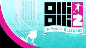 OlliOlli 2: Welcome to Olliwood, debutta oggi su Steam, trailer di lancio