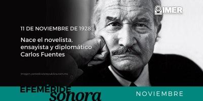 11 de noviembre de 1928, Nace el novelista, ensayista y diplomático Carlos Fuentes – IMER