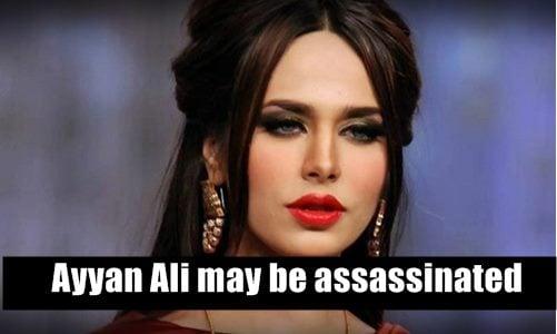 Ayyan Ali may be assassinated