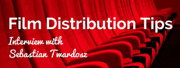 Film Distribution Tips – Sebastian Twardosz
