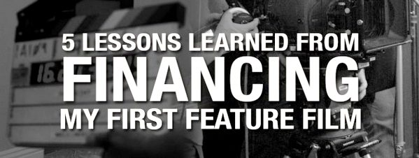5 Lessons learned from financing my first feature film-Melissa Izbicki