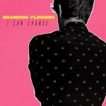 brandon-flowers-i-can-change-cover