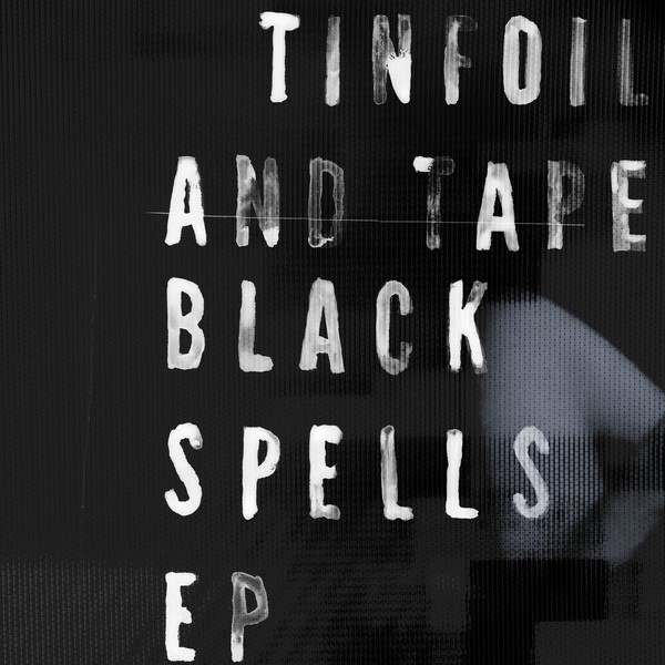 Tinfoil and Tape - Black Spells