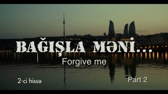 Forgive Me – Episode 2 (EngSub)   Azeri Language Film