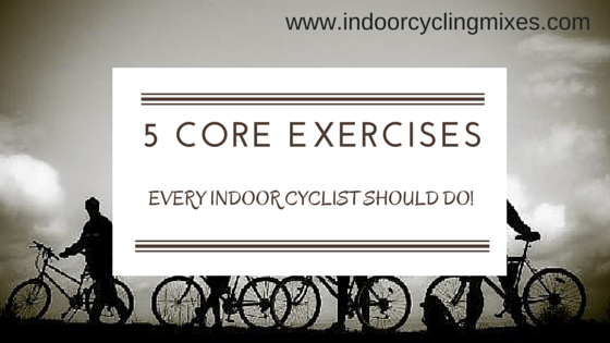 5 Core Exercises for Indoor Cyclists