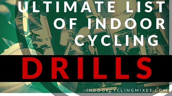ULTIMATE LIST OF INDOOR CYCLING Drills for Spin Class or The Exercise Bike