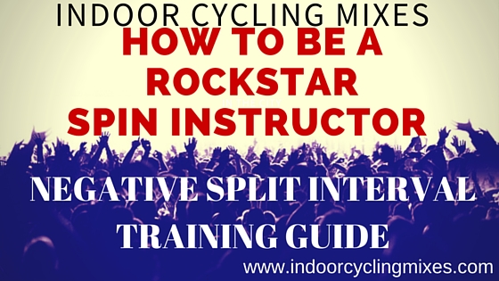 How to Be a Rockstar Spin Instructor - Negative Split Intervals
