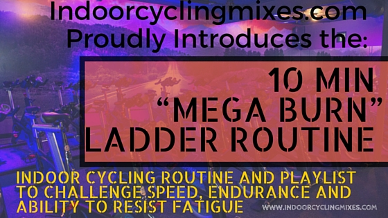 """Indoor Cycling and Spin Class Ideas - 10 MIN """"MEGA BURN"""" LADDER ROUTINE"""