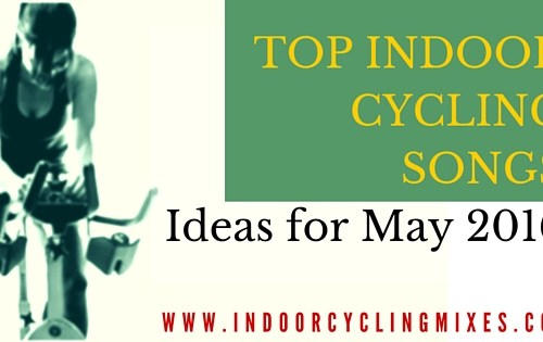 Top Indoor Cycling And Spin Class Song For May 2016