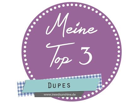 Meine-Top-3-Dupes