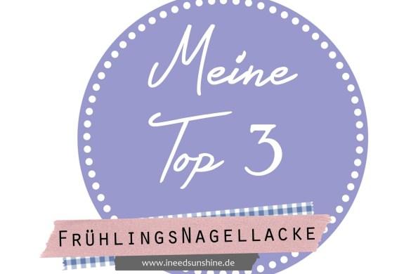 Blogparade_Meine-Top-3-FrC3BChlingsnagellacke