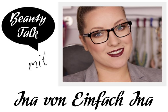 beauty-talk-3-interview-fragen-beautybloggerin-einfach-ina