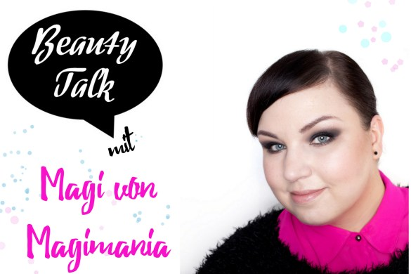 Beauty Talk mit Magimania
