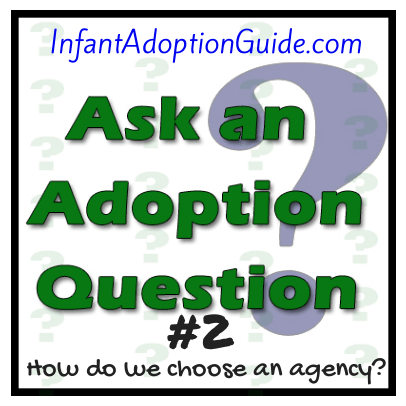 Ask an Adoption Question #2: How do we pick the right adoption agency for us?