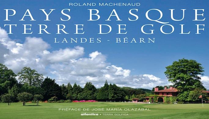 Un très beau livre de Golf écrit par notre spécialiste Infotravel.fr Roland Machenaud