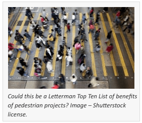 Could This Be a Letterman Top Ten List for Benefits of Pedestrian Projects?