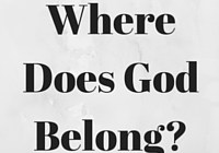 Where Does God Belong-