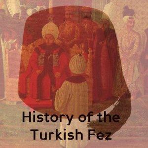 Get the lowdown on the Turkish fez.