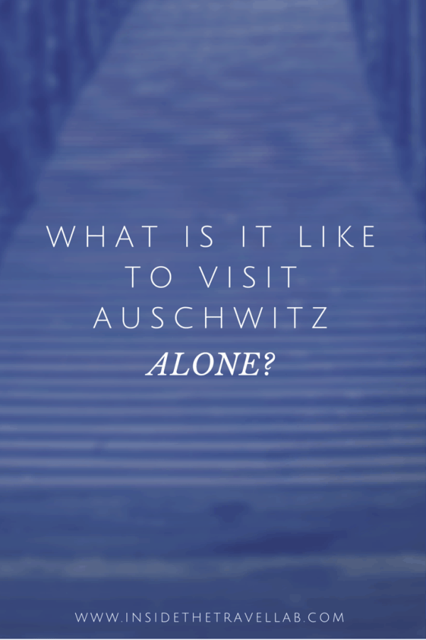 What is it like to visit Auschwitz alone - a personal account from @insidetravellab