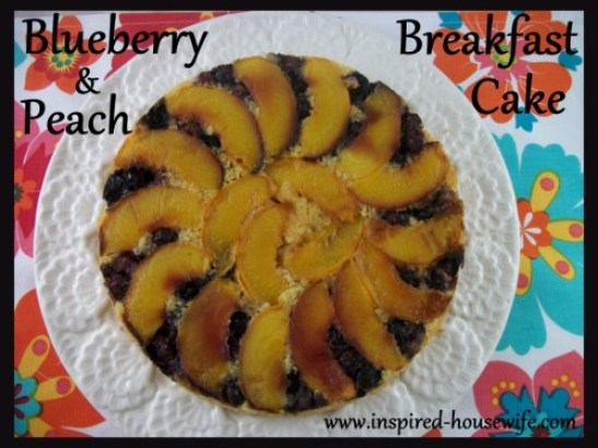 Inspired-Housewife: Blueberry and Peach Breakfast Cake