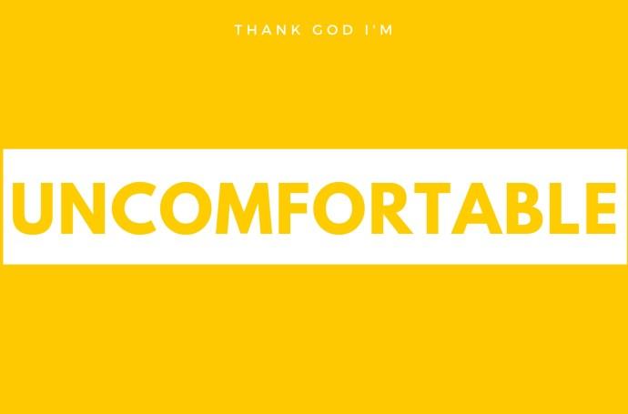 uncomfortableee