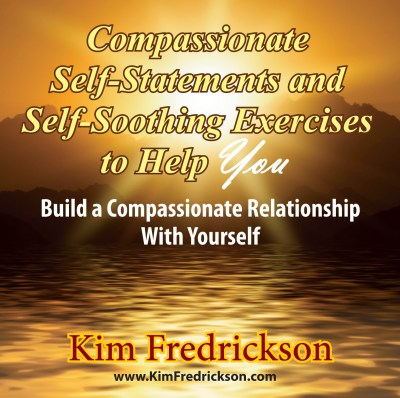Compassionate Self-Statements and Self-Soothing Exercises