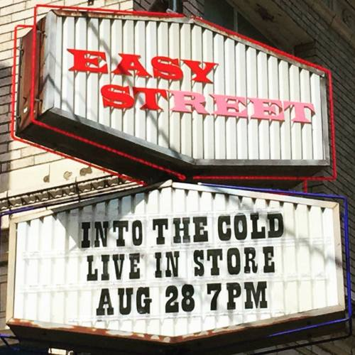 Into the Cold Easy Street Show, Friday, August 28th, 2015 at 7pm.