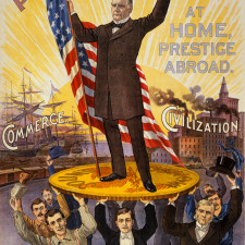 """Campaign poster showing William McKinley holding U.S. flag and standing on gold coin """"sound money"""", held up by group of men, in front of ships """"commerce"""" and factories """"civilization"""" - Buy an Exemption from Foreign Financial Institution Regulatory Reporting or FIRPA,"""