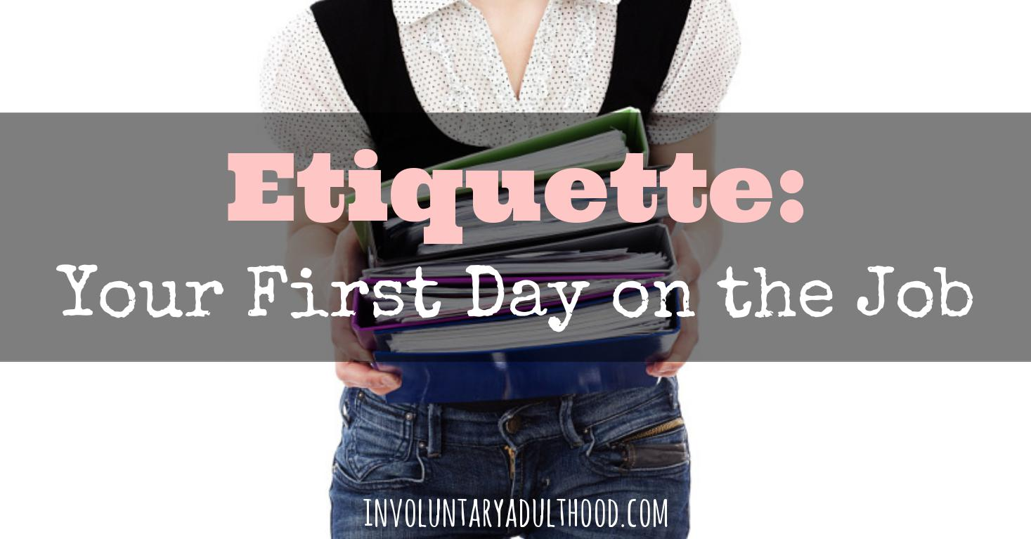 Etiquette: Your First Day on the Job