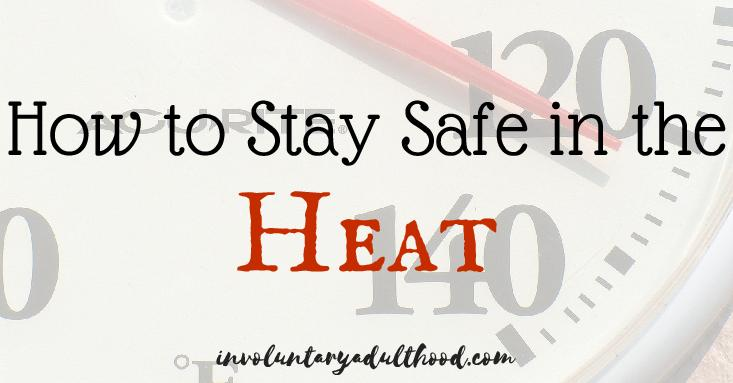 How to Stay Safe in the Heat