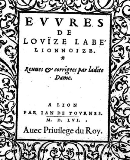 Louise Labé, femme moderne, poétesse passionnée.
