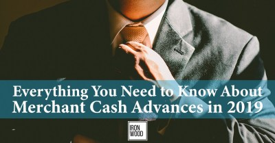 Everything You Need to Know About A Merchant Cash Advance in 2019