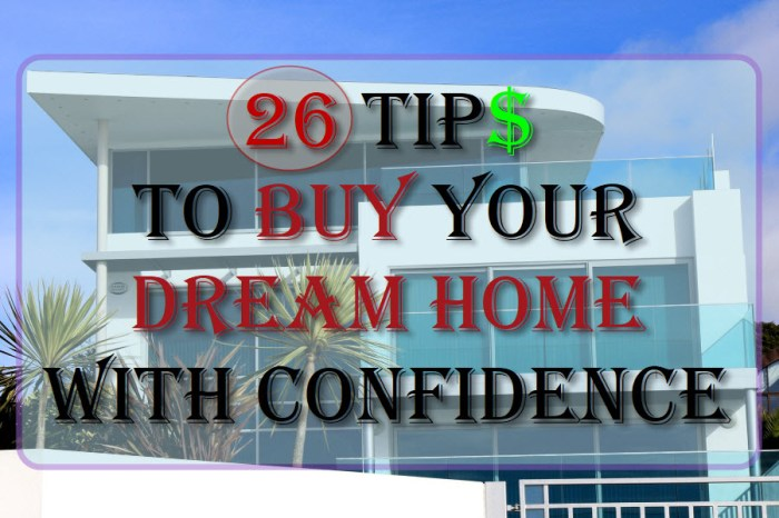 26 Tips To Buy Your Dream Home With Confidence