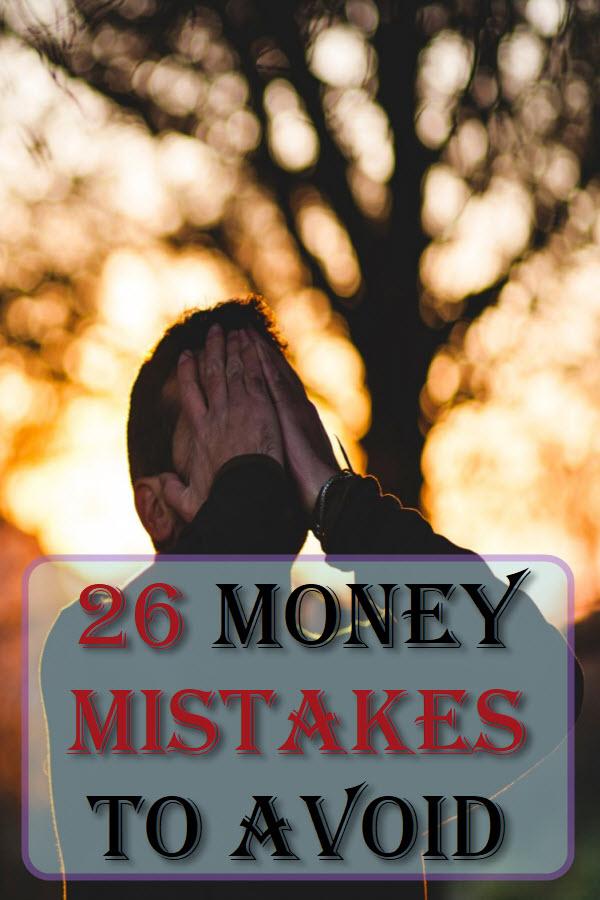 26 Money Mistakes To Avoid