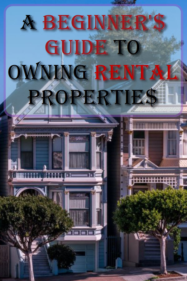 A Beginner's Guide To Owning Rental Properties