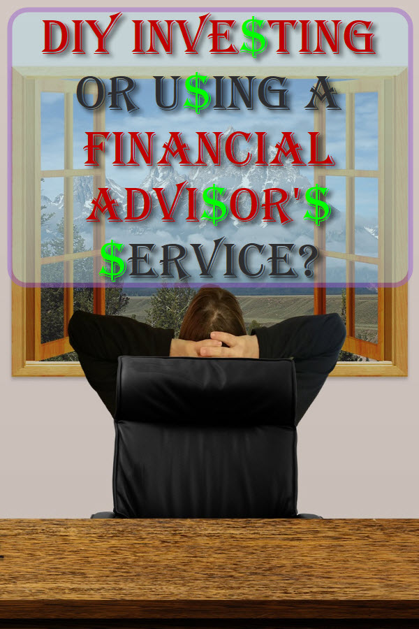 DIY Investing Or Using A Financial Advisor's Service?