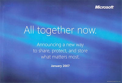 All together now. Announcing a new way to share, protect, and store what matters most. January 2007.