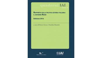 Rapporto sulla politica estera italiana: il governo Renzi. Edizione 2016