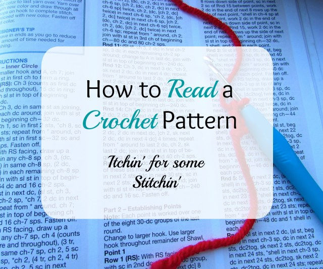 How To Read A Knit Pattern : Itchin for some Stitchin - Crochet, Knitting, & Sewing Resource...