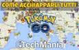 Ecco come trovare tutti i Pokemon su Pokemon Go | Guida iTechMania