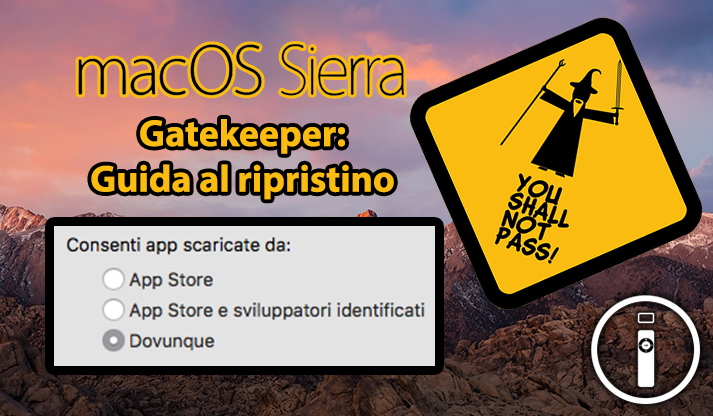 MacOS Sierra nasconde Gatekeeper: ecco come ripristinarlo
