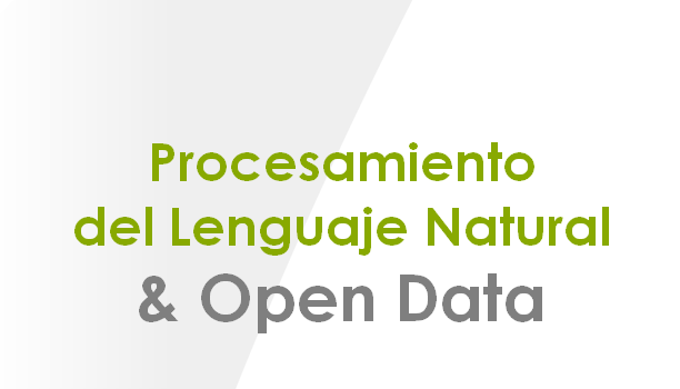 Proyectos Procesamiento Lennguaje Natural & Open Data