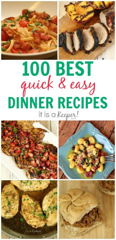 100+ Dinner Recipes Quick Easy Meals - It Is a Keeper