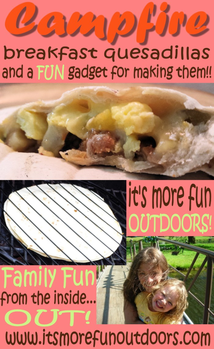 Campfire grilled breakfast quesadilla recipe and a FUN gadget for making them!