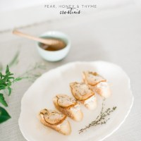 Pear Honey and Thyme Crostinis