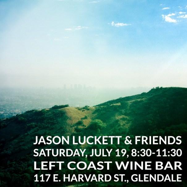 Left Coast, July 19